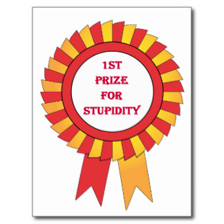 1st_prize_for_stupidity_postcard-rb552952899634f2aa17e1233706369d5_vgbaq_8byvr_324