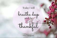 today I'll breathe deep
